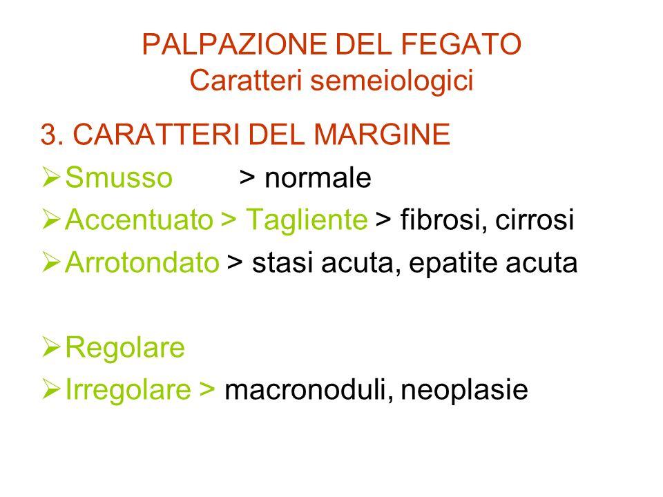 PALPAZIONE DEL FEGATO Caratteri semeiologici
