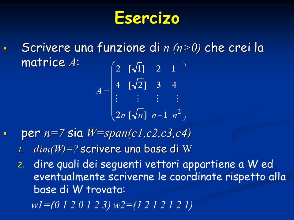 Esercizo Scrivere una funzione di n (n>0) che crei la matrice A: