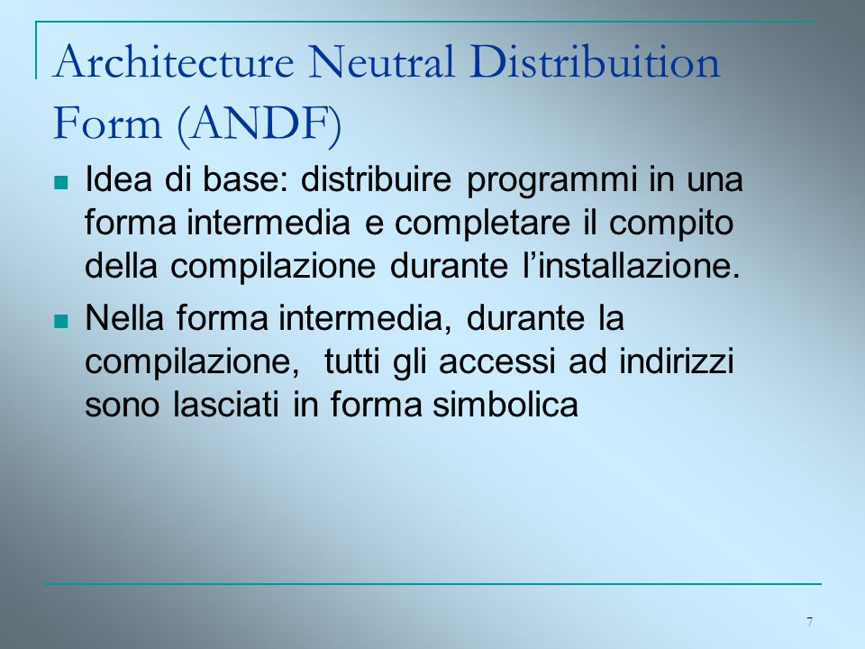 Architecture Neutral Distribuition Form (ANDF)