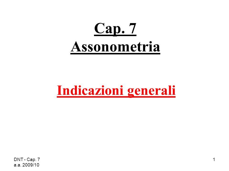Cap. 7 Assonometria Indicazioni generali. DNT - Cap.