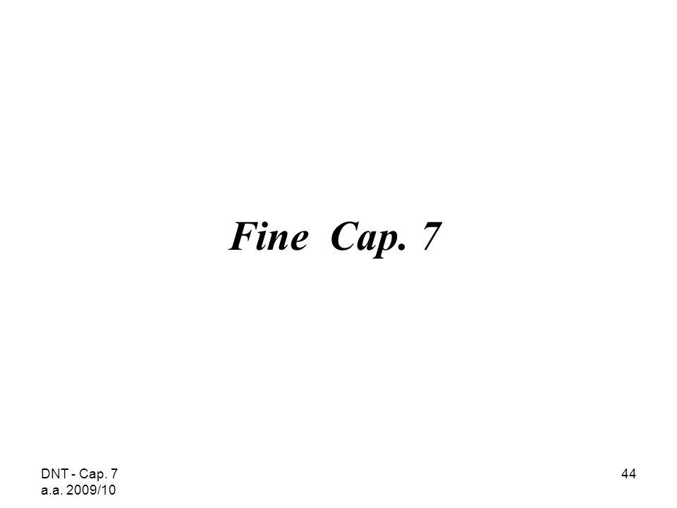 Fine Cap. 7 DNT - Cap. 7 a.a. 2009/10