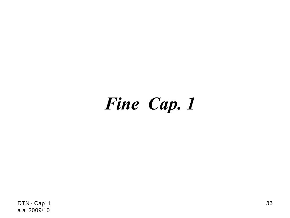 Fine Cap. 1 DTN - Cap. 1 a.a. 2009/10