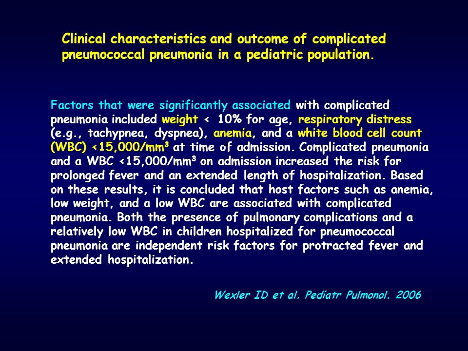 Clinical characteristics and outcome of complicated pneumococcal pneumonia in a pediatric population.