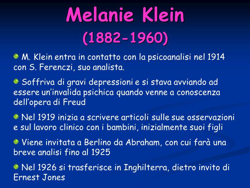 Melanie Klein (1882-1960) M. Klein entra in contatto con la psicoanalisi nel 1914 con S. Ferenczi, suo analista.