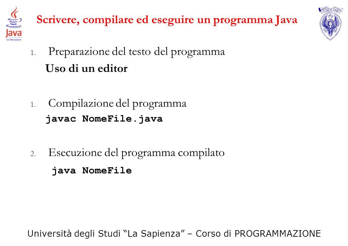 Scrivere, compilare ed eseguire un programma Java