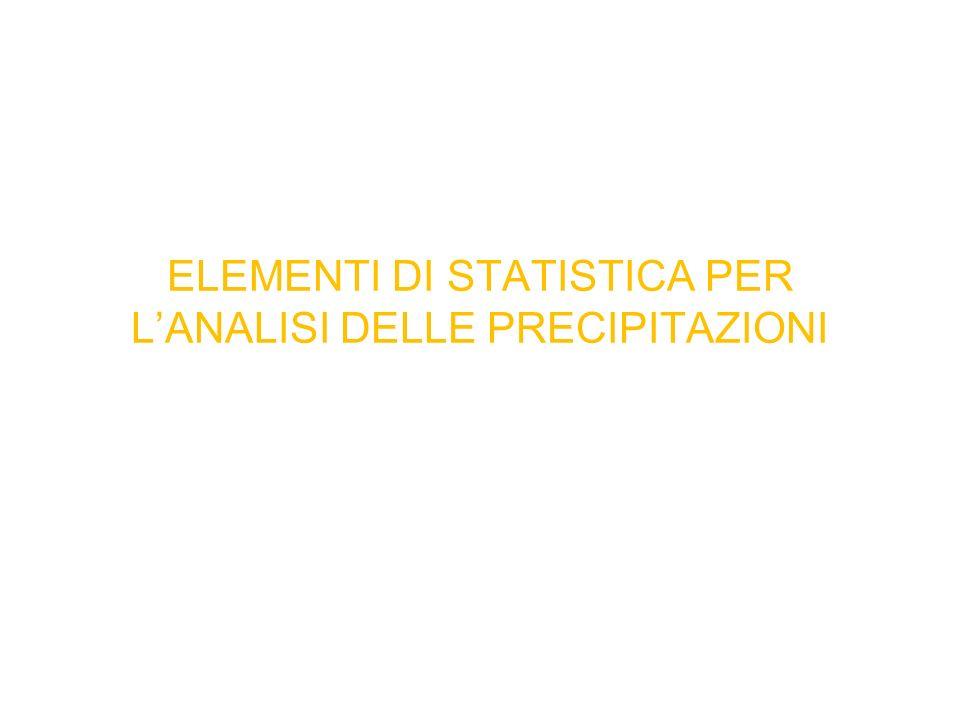 ELEMENTI DI STATISTICA PER L'ANALISI DELLE PRECIPITAZIONI