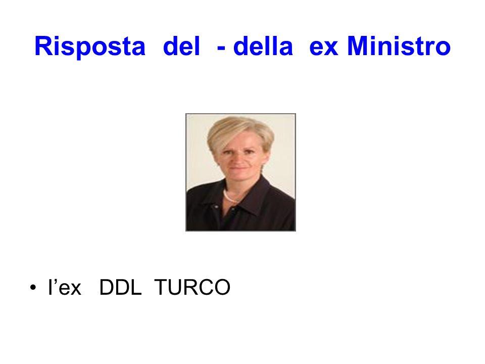 Risposta del - della ex Ministro