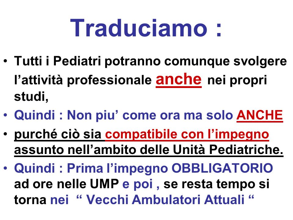 Traduciamo : Tutti i Pediatri potranno comunque svolgere l'attività professionale anche nei propri studi,