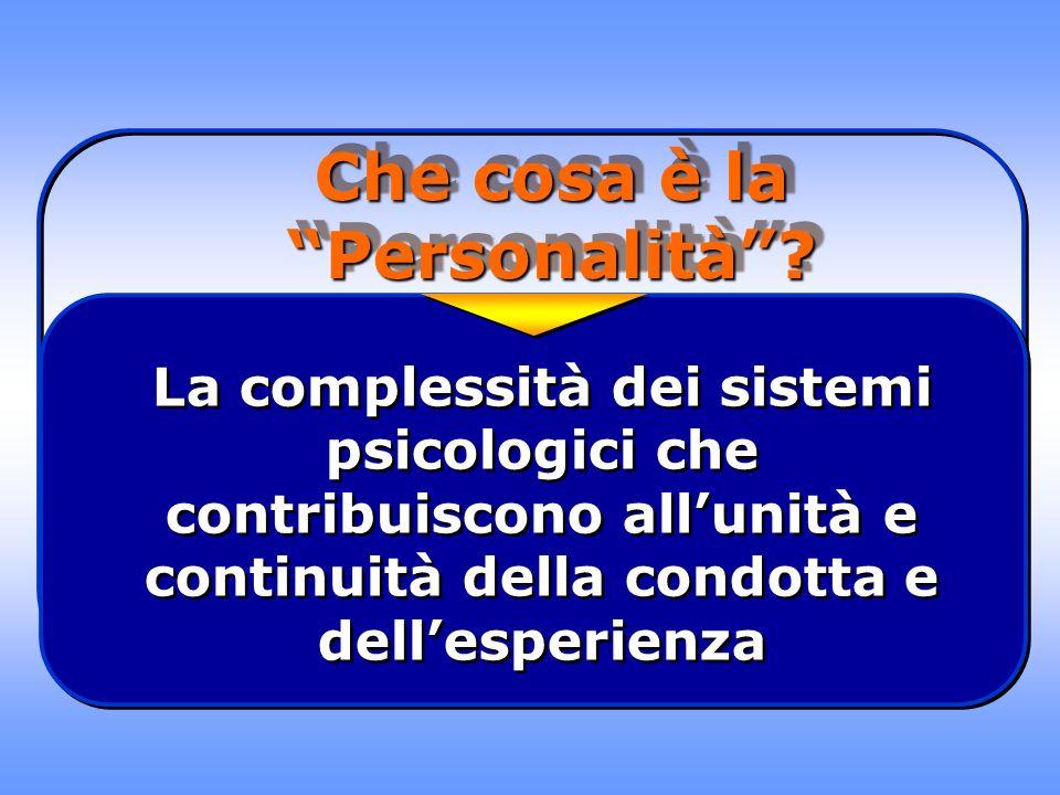 Che cosa è la Personalità