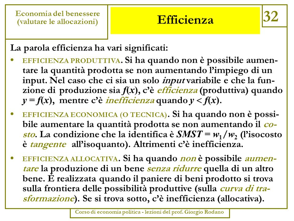 32 Efficienza La parola efficienza ha vari significati:
