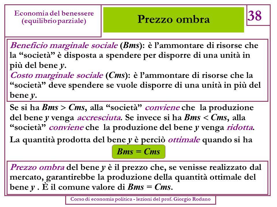 38 Economia del benessere. (equilibrio parziale) Corso di economia politica - lezioni del prof. Giorgio Rodano.