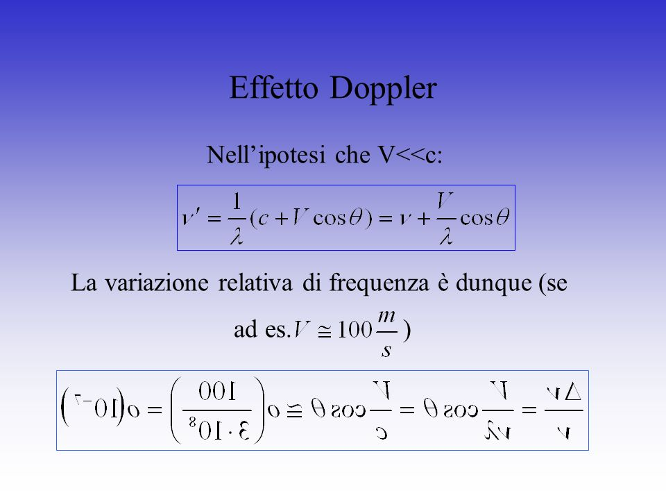 Effetto Doppler Nell'ipotesi che V<<c: