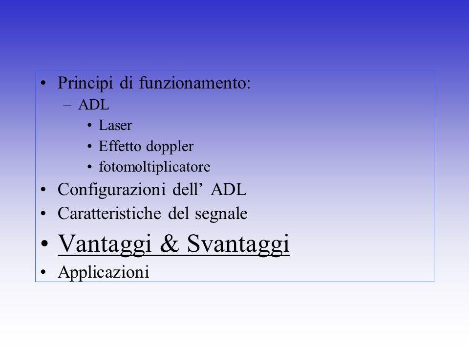 Vantaggi & Svantaggi Principi di funzionamento:
