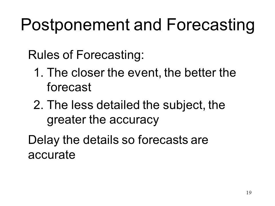 Postponement and Forecasting