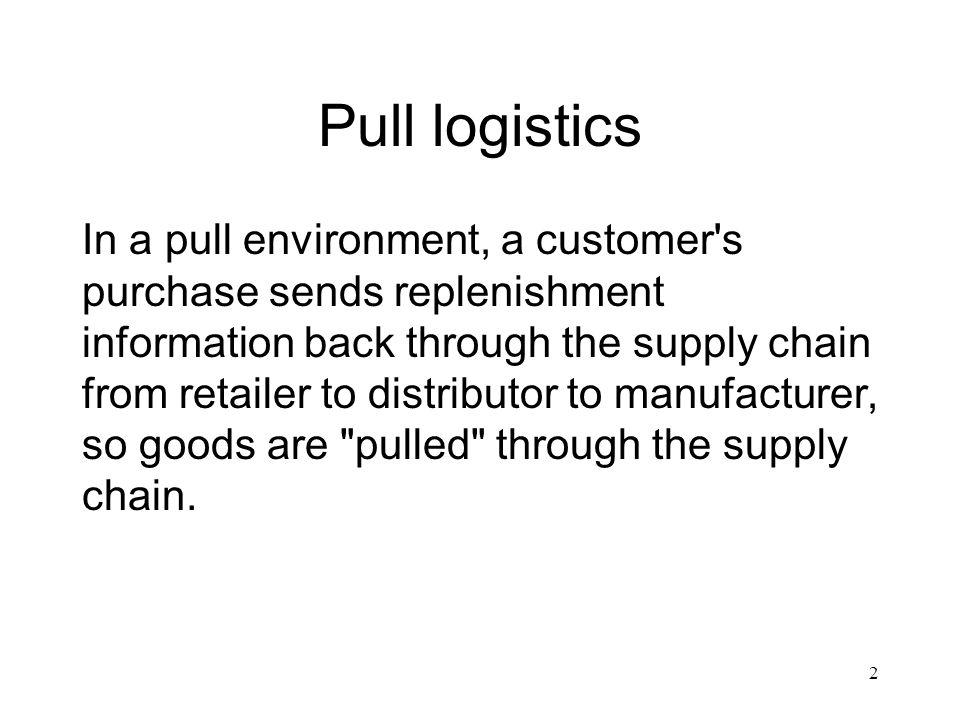 Pull logistics