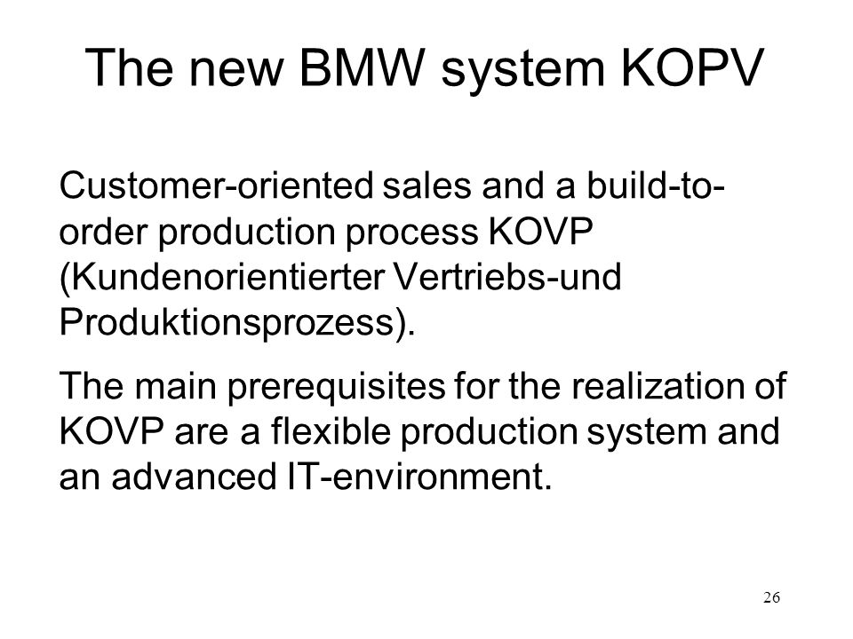 The new BMW system KOPVCustomer-oriented sales and a build-to-order production process KOVP (Kundenorientierter Vertriebs-und Produktionsprozess).