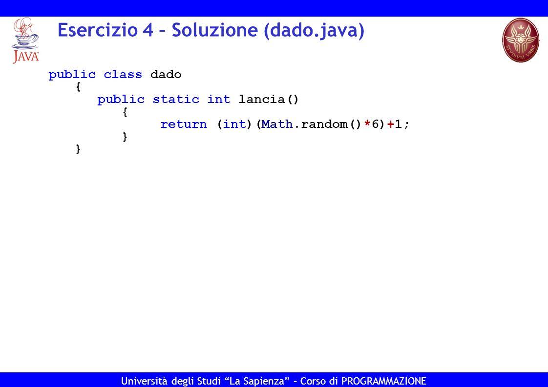 Esercizio 4 – Soluzione (dado.java)