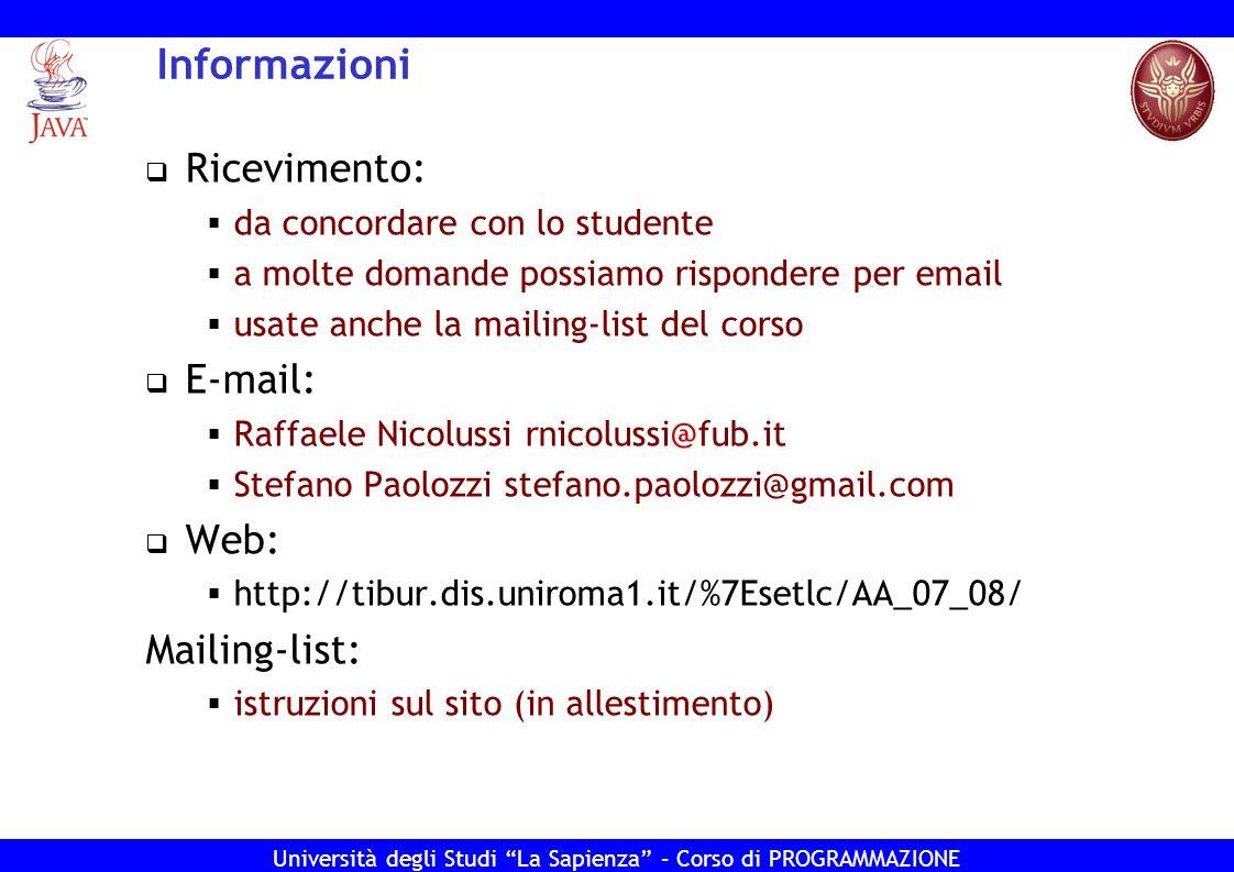 Informazioni Ricevimento: E-mail: Web: Mailing-list: