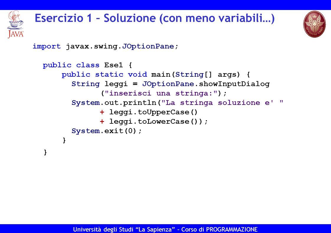 Esercizio 1 – Soluzione (con meno variabili…)