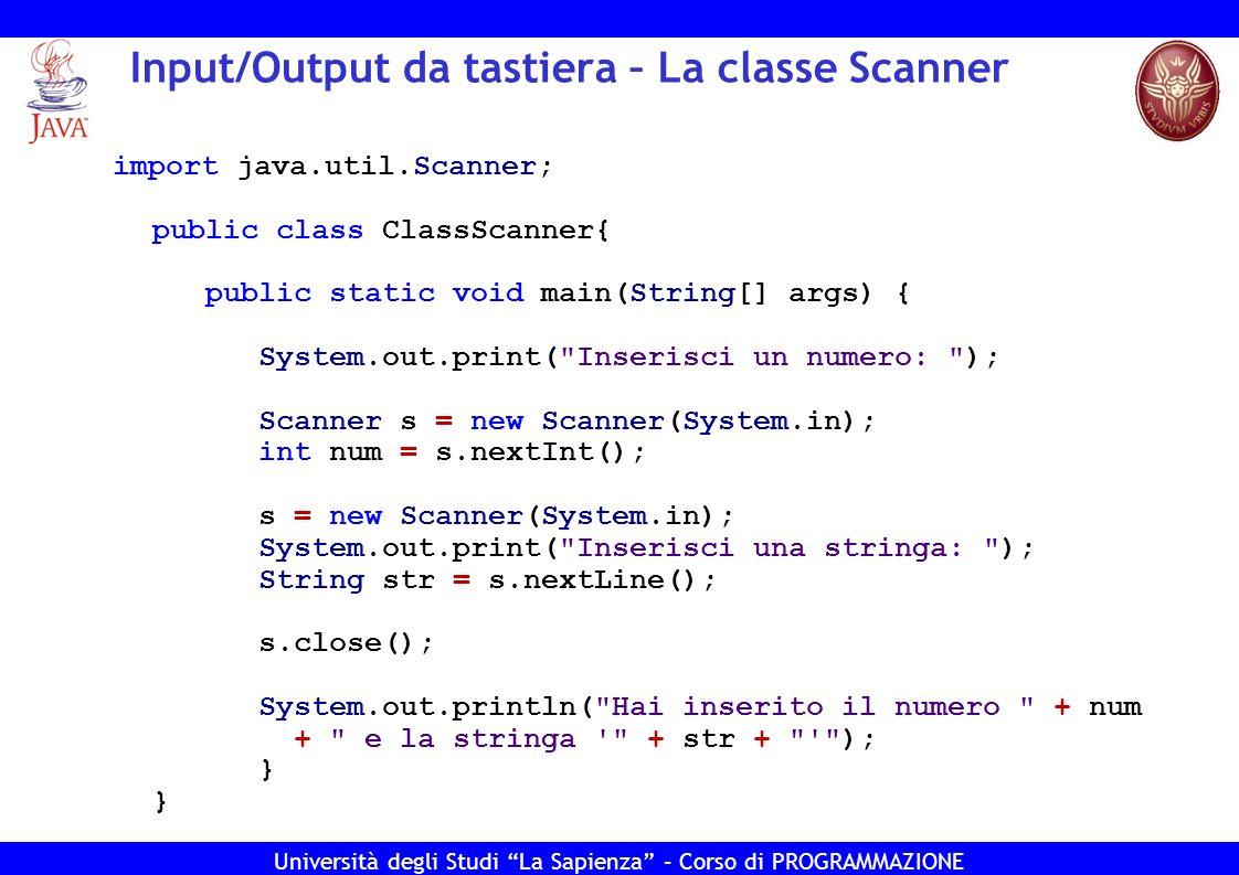 Input/Output da tastiera – La classe Scanner
