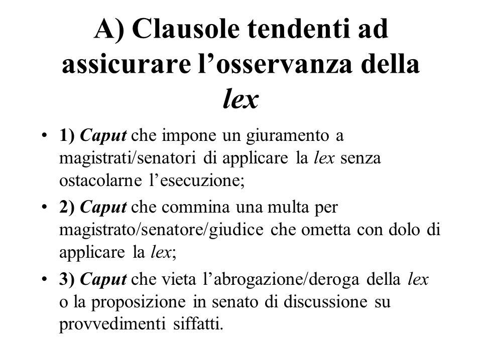 A) Clausole tendenti ad assicurare l'osservanza della lex