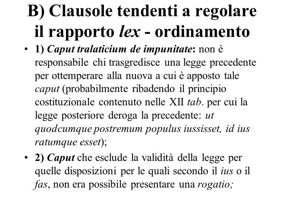 B) Clausole tendenti a regolare il rapporto lex - ordinamento