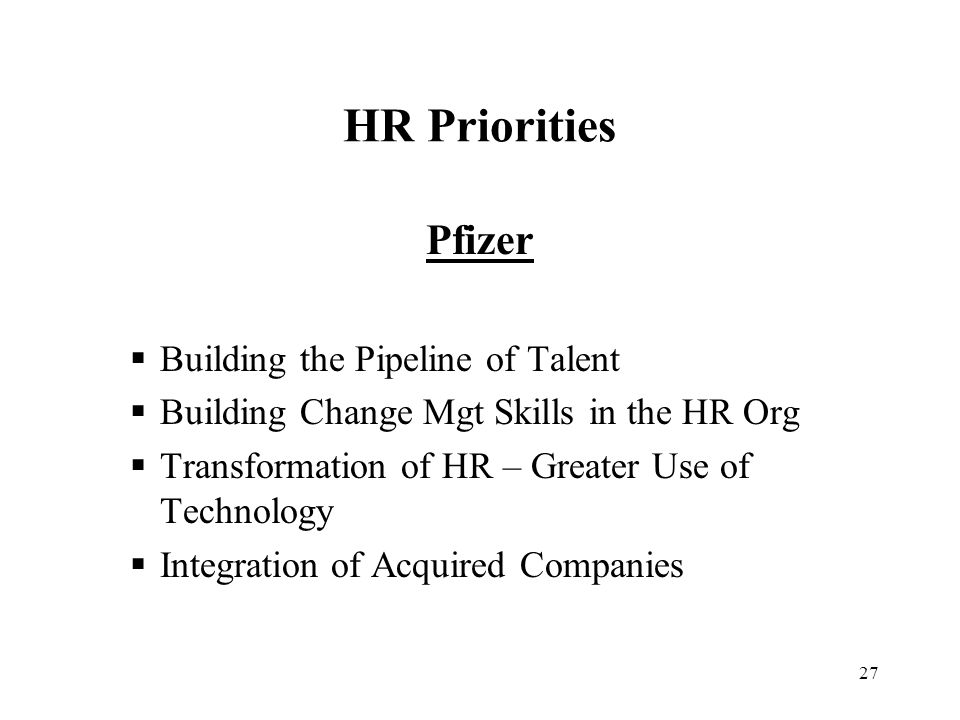 HR Priorities Pfizer Building the Pipeline of Talent