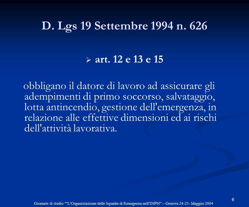 D. Lgs 19 Settembre 1994 n. 626 art. 12 e 13 e 15.