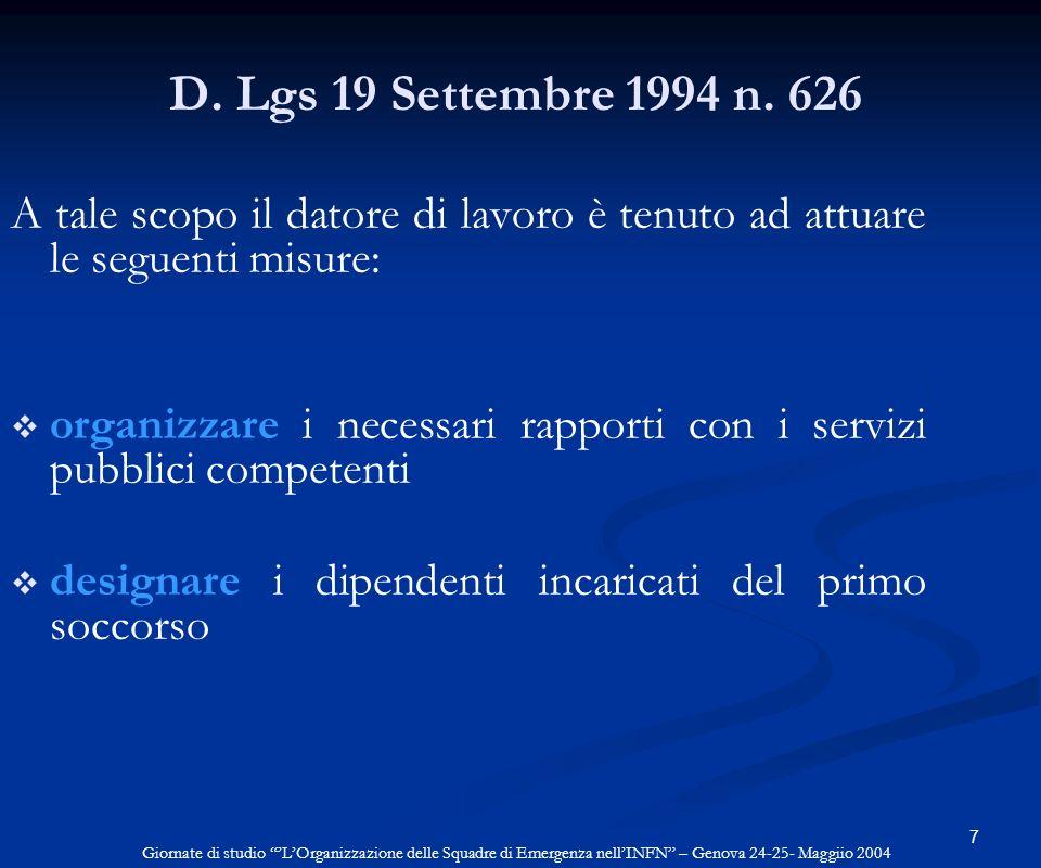 D. Lgs 19 Settembre 1994 n. 626 A tale scopo il datore di lavoro è tenuto ad attuare le seguenti misure: