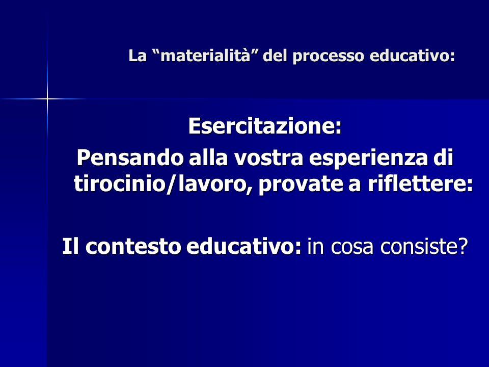 La materialità del processo educativo:
