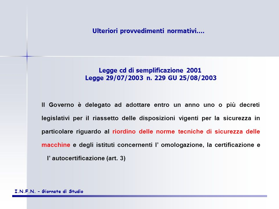 Ulteriori provvedimenti normativi…. Legge cd di semplificazione 2001
