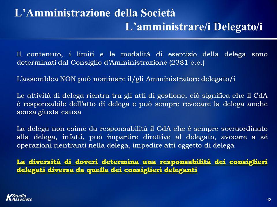 L'Amministrazione della Società L'amministrare/i Delegato/i