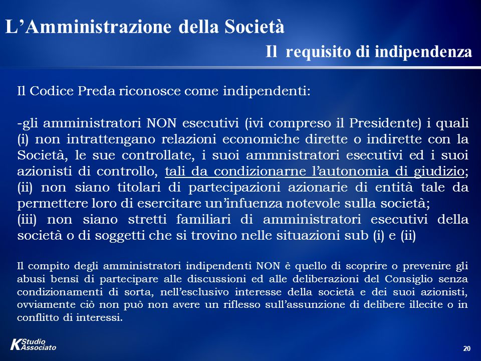 L'Amministrazione della Società Il requisito di indipendenza