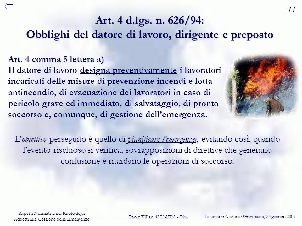 11 Art. 4 d.lgs. n. 626/94: Obblighi del datore di lavoro, dirigente e preposto.