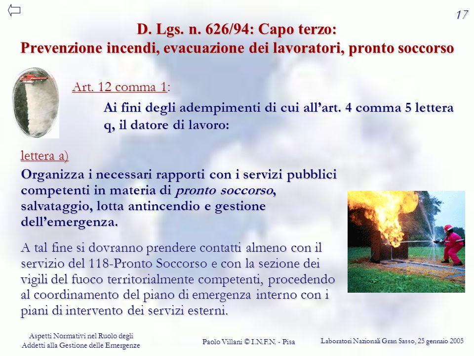 17 D. Lgs. n. 626/94: Capo terzo: Prevenzione incendi, evacuazione dei lavoratori, pronto soccorso.