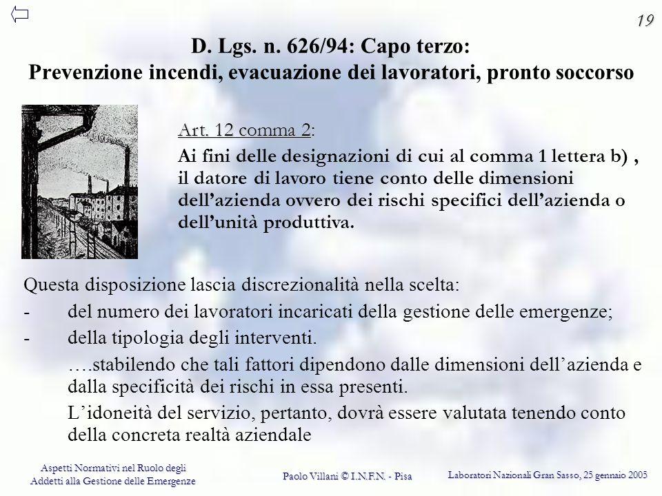 19 D. Lgs. n. 626/94: Capo terzo: Prevenzione incendi, evacuazione dei lavoratori, pronto soccorso.