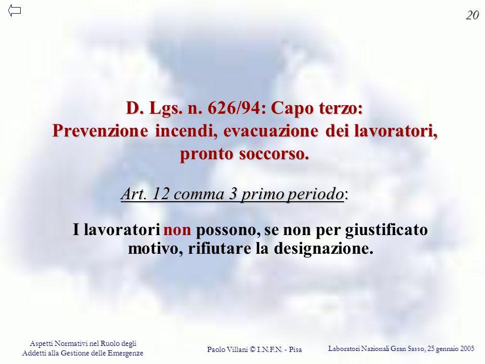 20 D. Lgs. n. 626/94: Capo terzo: Prevenzione incendi, evacuazione dei lavoratori, pronto soccorso.