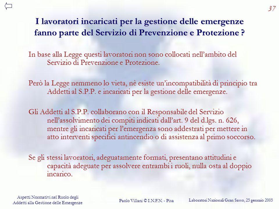 37 I lavoratori incaricati per la gestione delle emergenze fanno parte del Servizio di Prevenzione e Protezione