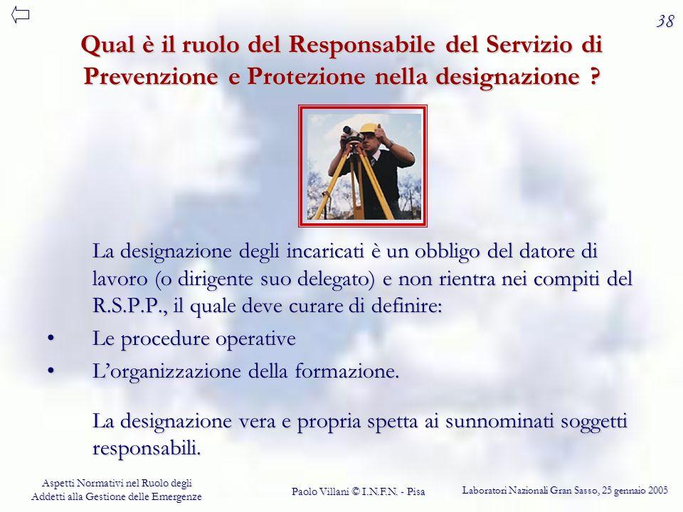 38 Qual è il ruolo del Responsabile del Servizio di Prevenzione e Protezione nella designazione