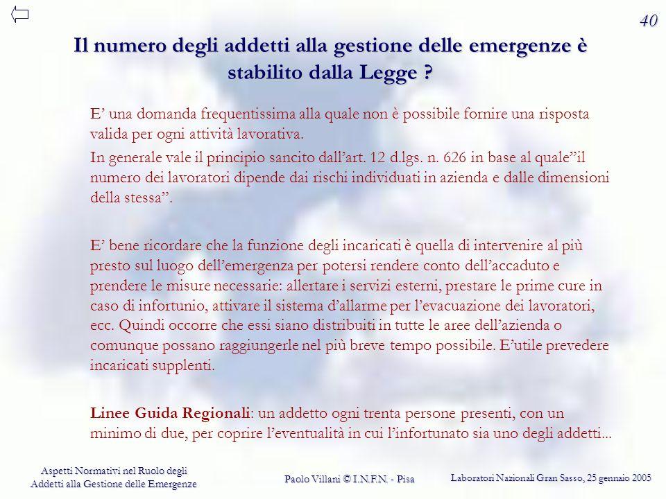 40 Il numero degli addetti alla gestione delle emergenze è stabilito dalla Legge
