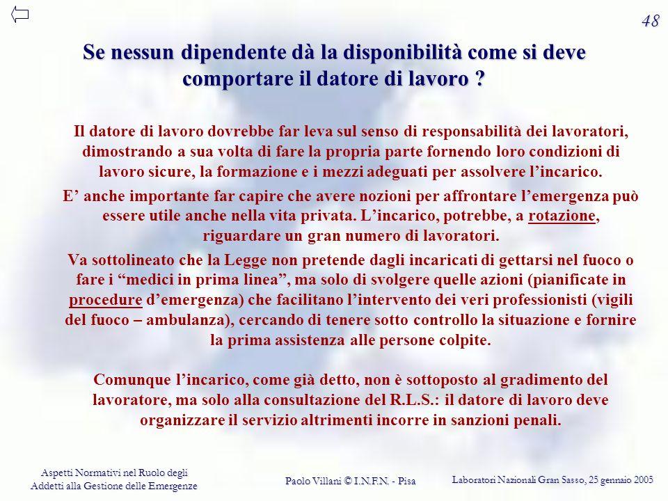 48 Se nessun dipendente dà la disponibilità come si deve comportare il datore di lavoro