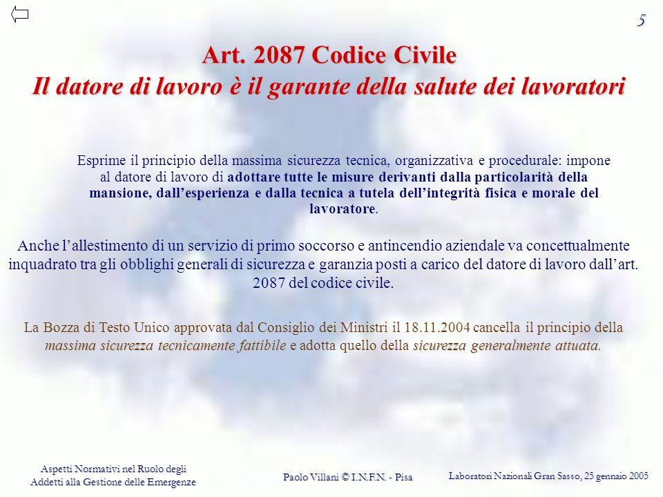 5 Art. 2087 Codice Civile Il datore di lavoro è il garante della salute dei lavoratori.