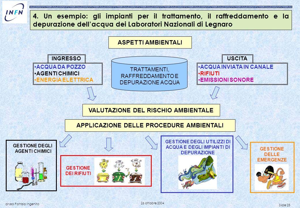 4. Un esempio: gli impianti per il trattamento, il raffreddamento e la depurazione dell'acqua dei Laboratori Nazionali di Legnaro