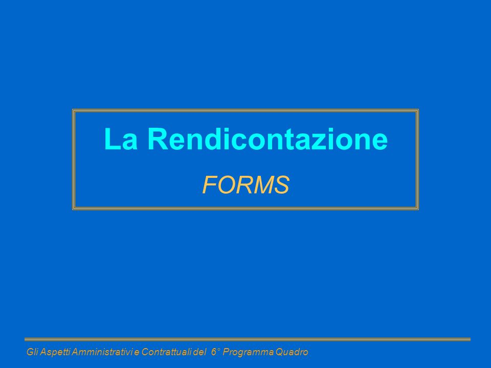 La Rendicontazione FORMS