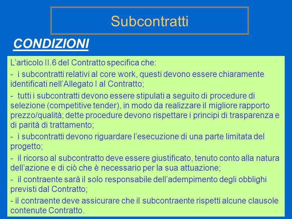Subcontratti CONDIZIONI L'articolo II.6 del Contratto specifica che:
