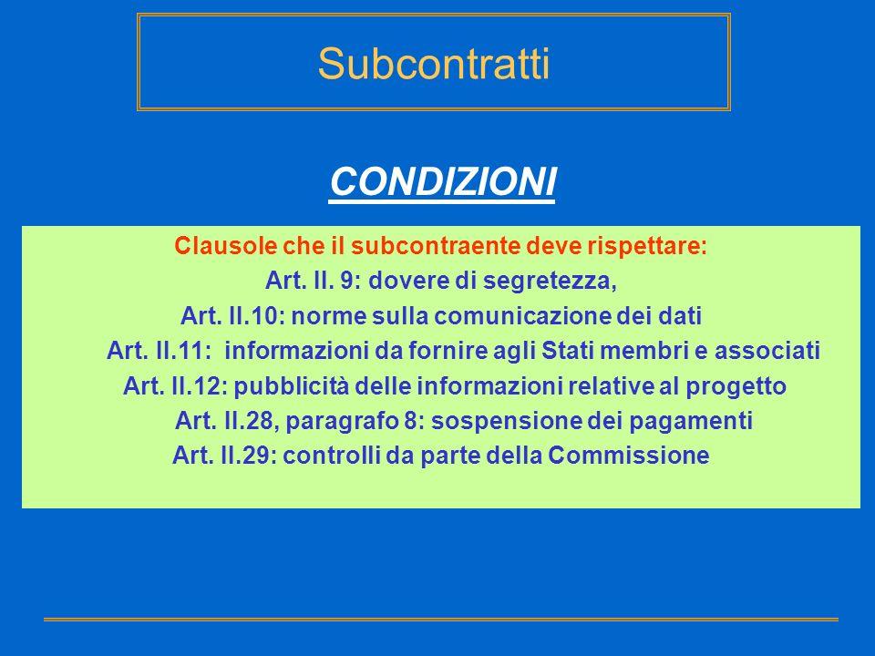 Subcontratti CONDIZIONI Clausole che il subcontraente deve rispettare: