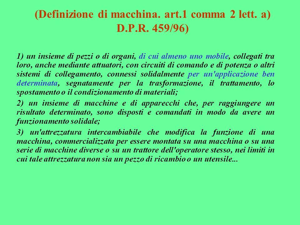 (Definizione di macchina. art.1 comma 2 lett. a) D.P.R. 459/96)