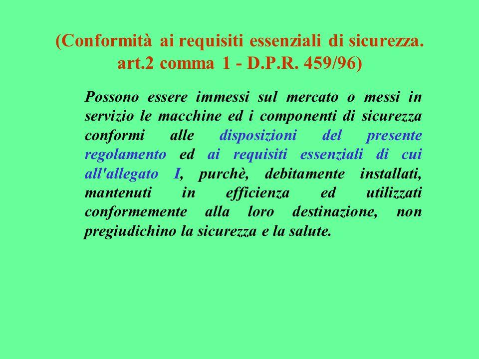 (Conformità ai requisiti essenziali di sicurezza. art.2 comma 1 - D.P.R. 459/96)