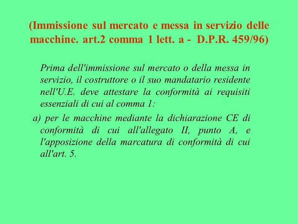 (Immissione sul mercato e messa in servizio delle macchine. art