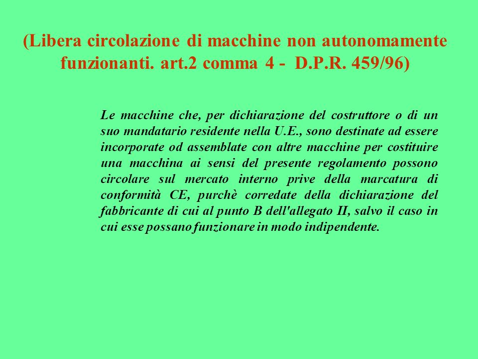 (Libera circolazione di macchine non autonomamente funzionanti. art